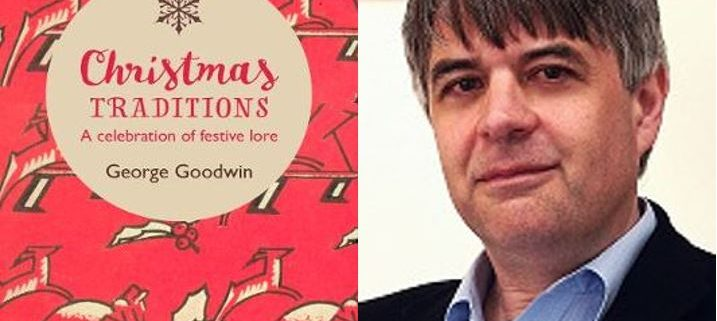 Book cover of Christmas Traditions beside author photo of George Goodwin