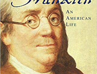 Book cover of Benjamin Franklin An American Life by Walter Isaacson