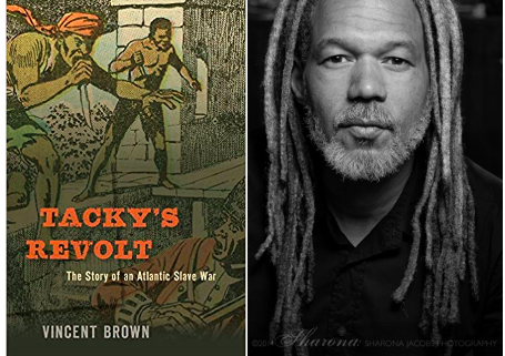 Tacky's Revolt book cover beside author photo of Vincent Brown