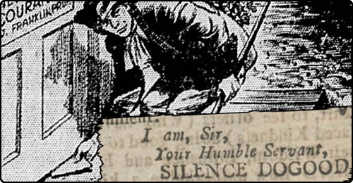 A drawing of a man with text 'I am, Sir, Your Humble Servant, SILENCE DOGOOD'